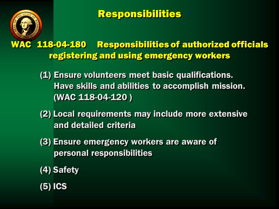 Responsibilities WAC 118‑04‑180 Responsibilities of authorized officials registering and using emergency workers