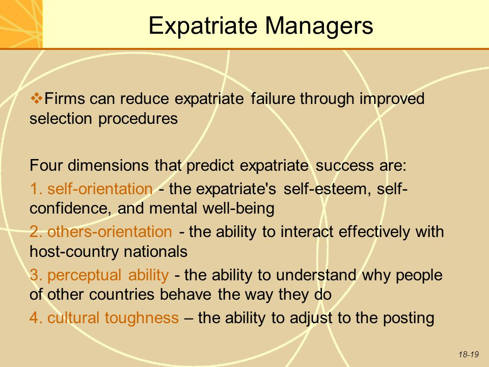 expatriate selection process relation to success and failure business essay Purpose the international human resource management literature has paid less attention to the selection of expatriates and the decision-making criteria with regard to such selection, than to issues relating to expatriates' role, performance, adjustment, success, and failure.