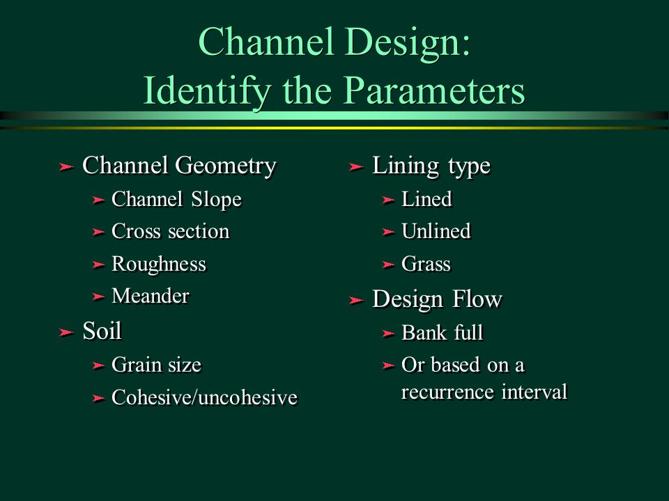 Channel Design: Identify the Parameters