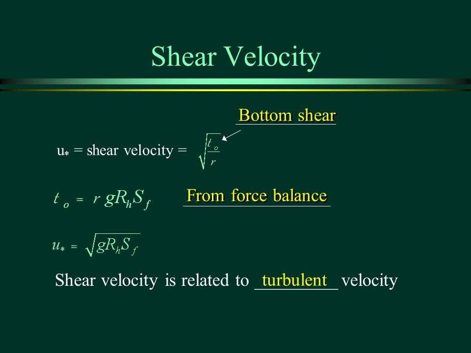 Shear Velocity Bottom shear From force balance