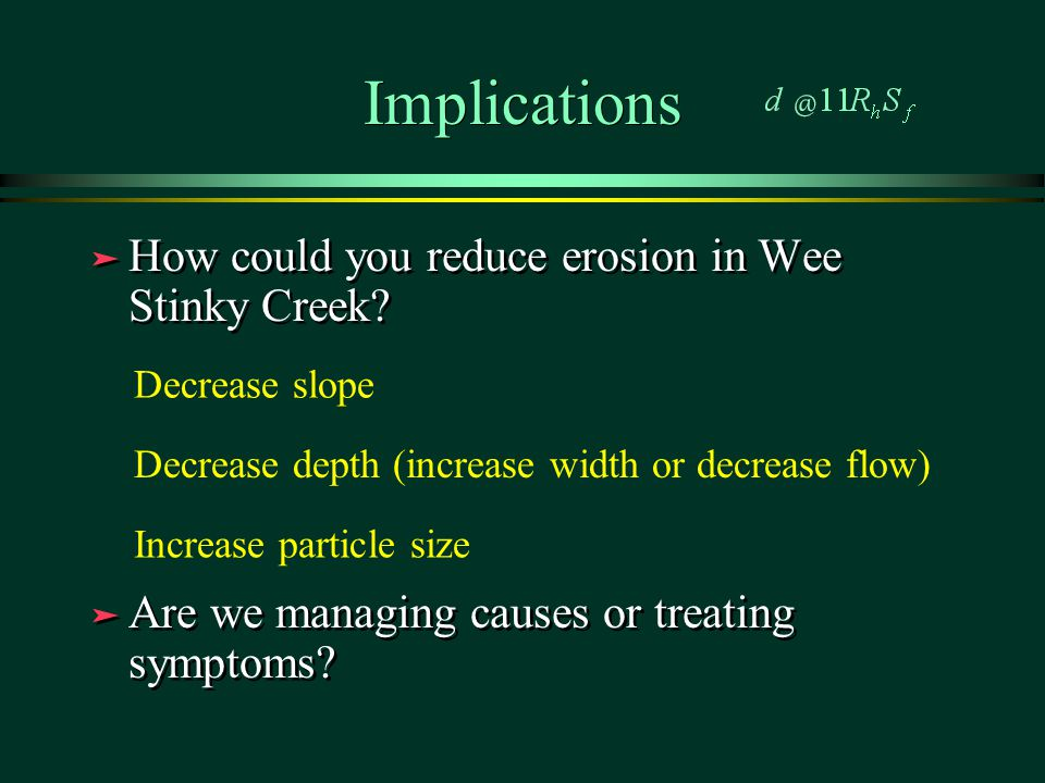 Implications How could you reduce erosion in Wee Stinky Creek