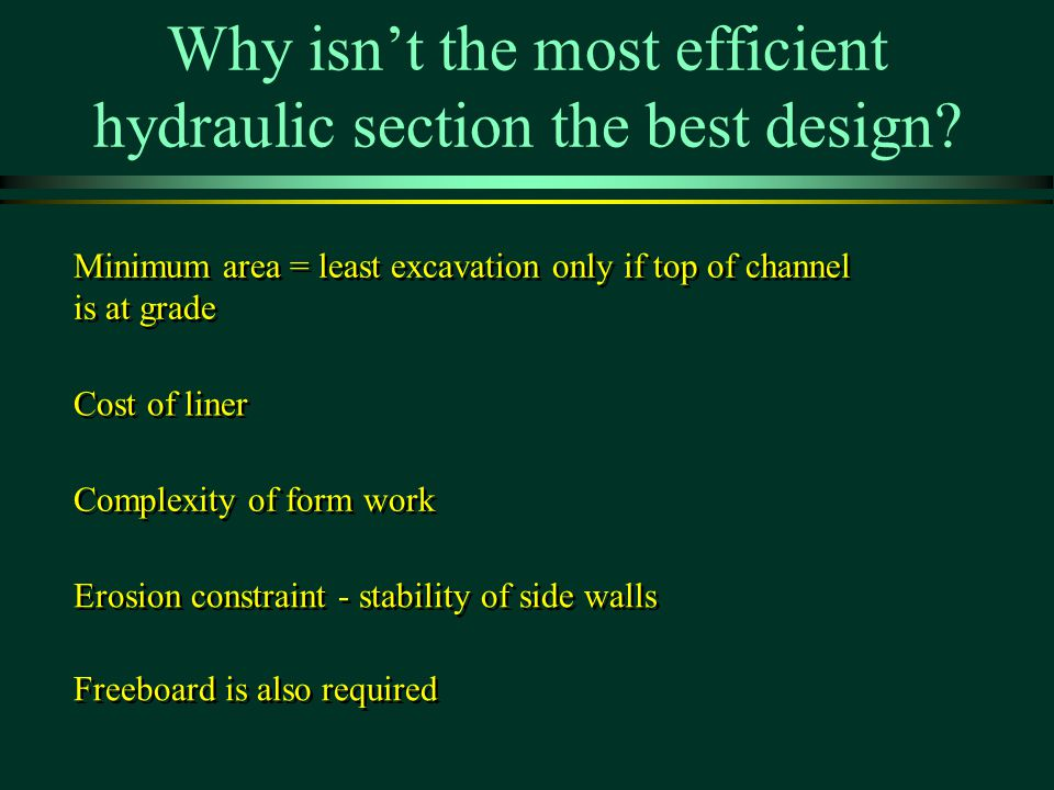 Why isn't the most efficient hydraulic section the best design