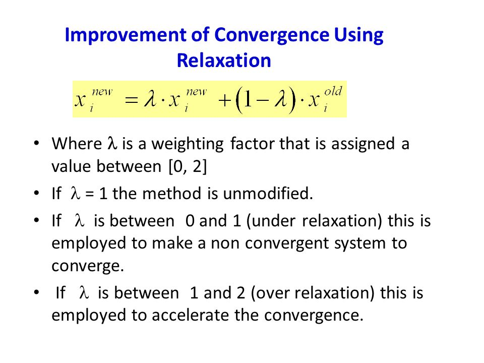 Improvement of Convergence Using Relaxation