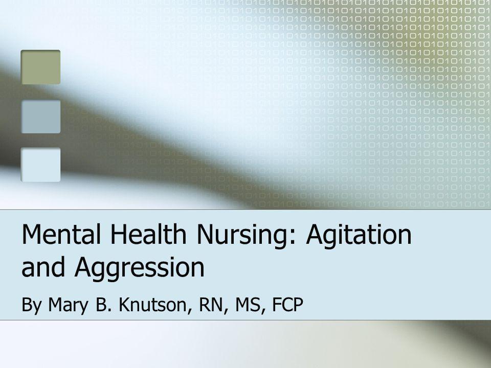 Mental Health Nursing Agitation And Aggression Ppt Download