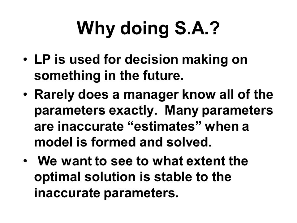 Why doing S.A. LP is used for decision making on something in the future.