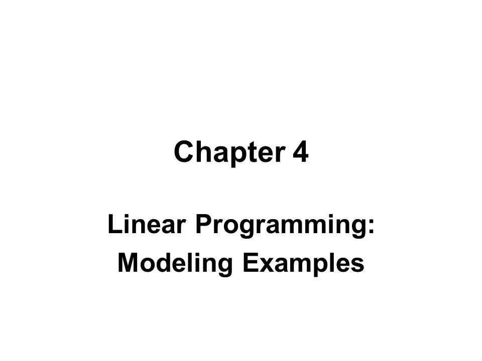 Linear Programming: Modeling Examples