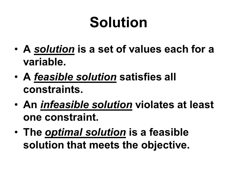 Solution A solution is a set of values each for a variable.