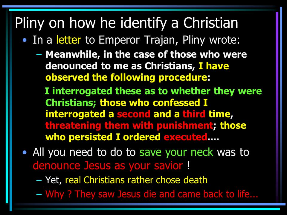 Pliny on how he identify a Christian