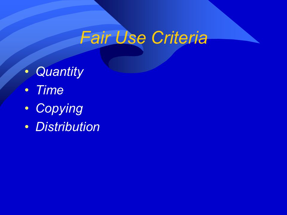 Fair Use Criteria Quantity Time Copying Distribution
