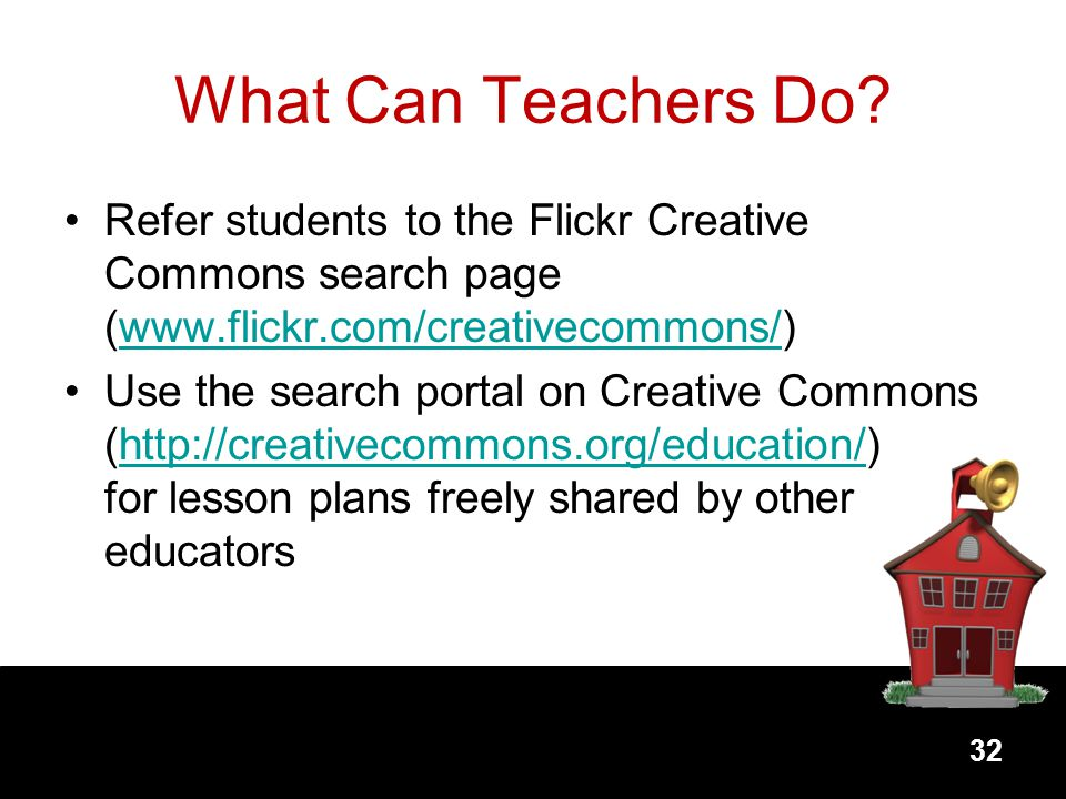 What Can Teachers Do Refer students to the Flickr Creative Commons search page (
