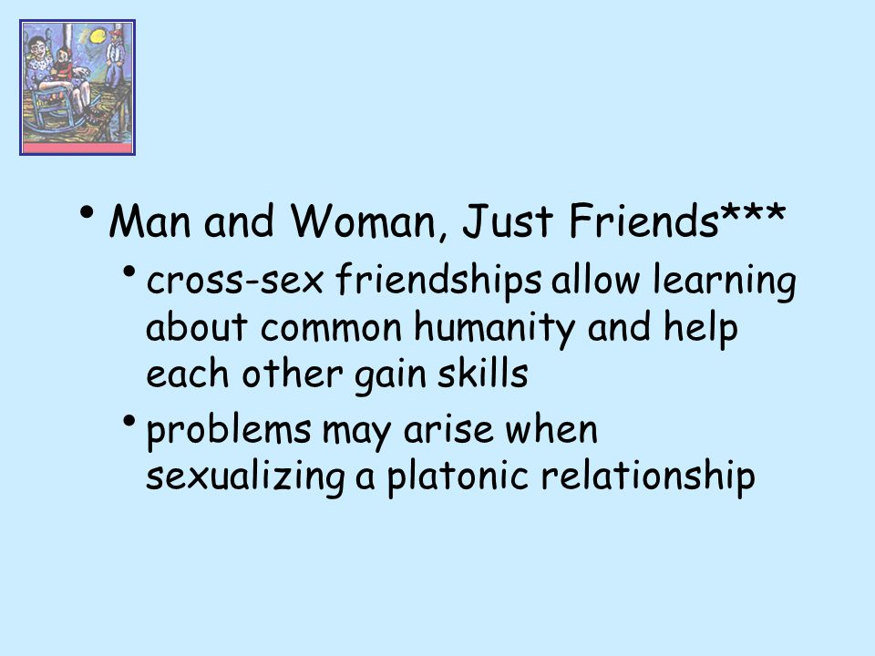 Man and Woman, Just Friends***