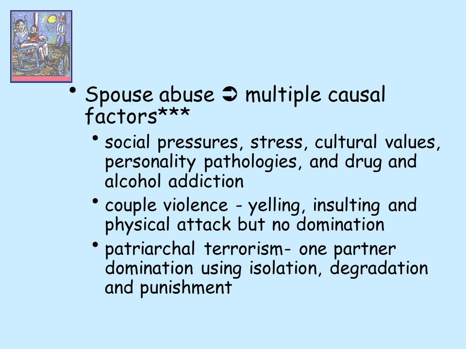 Spouse abuse  multiple causal factors***