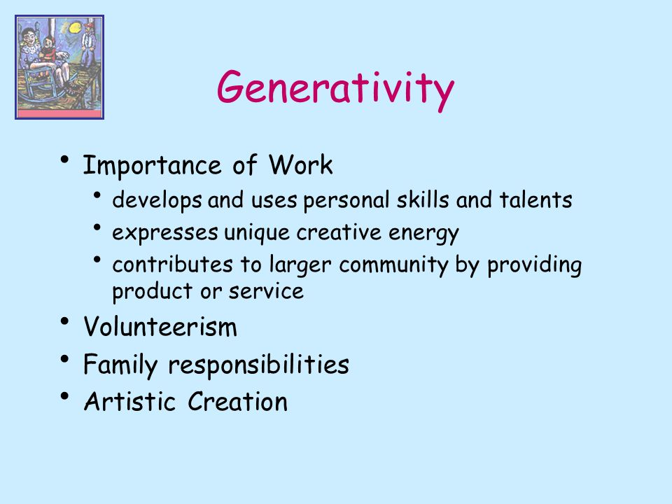 Generativity Importance of Work Volunteerism Family responsibilities