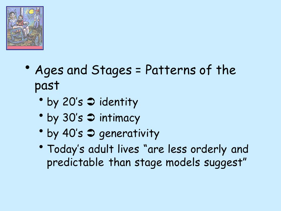 Ages and Stages = Patterns of the past