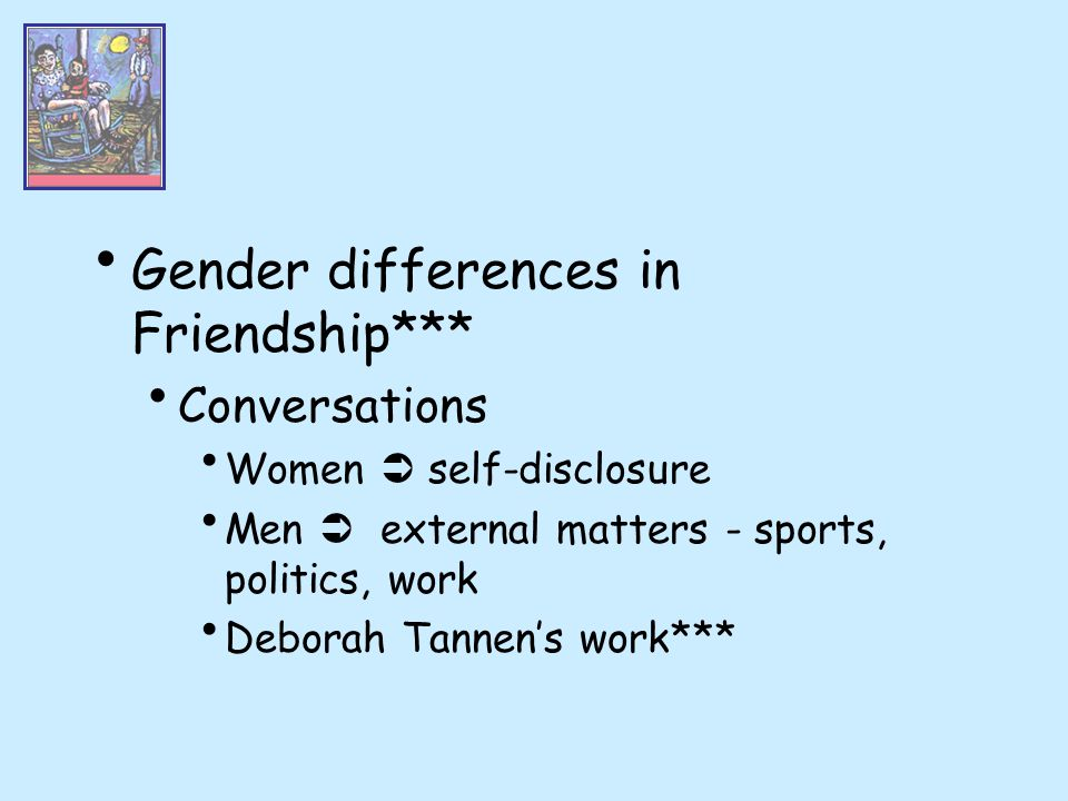 Gender differences in Friendship***