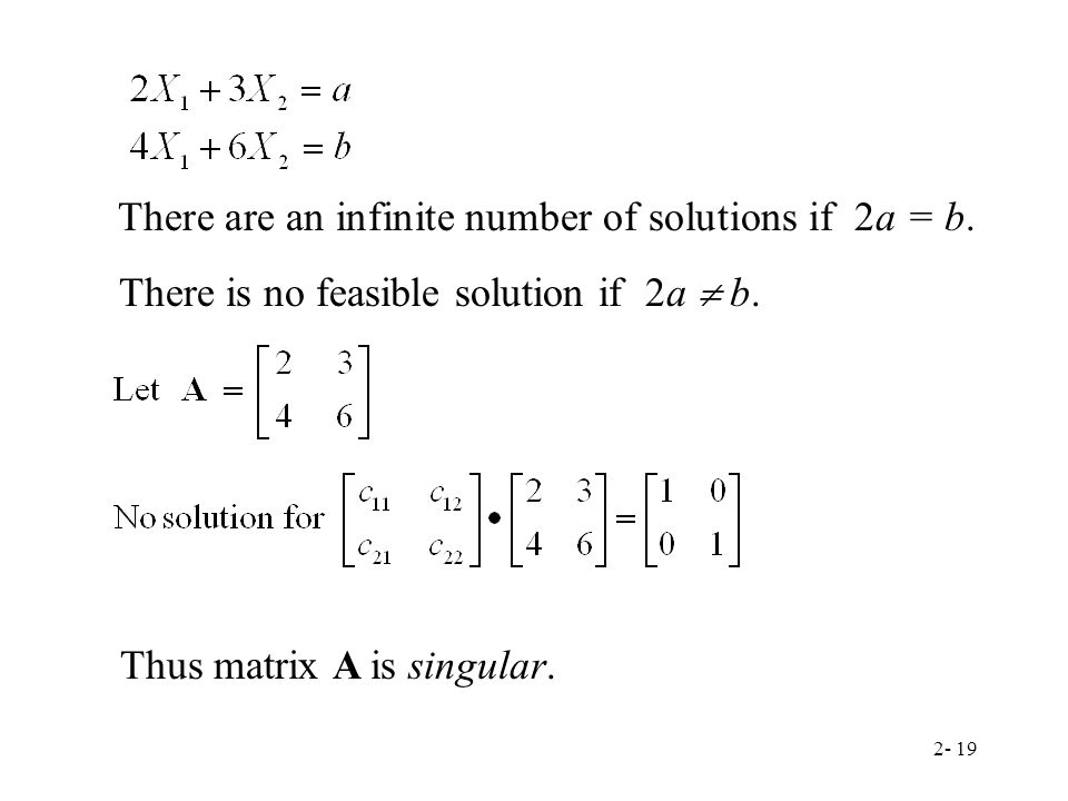 There are an infinite number of solutions if 2a = b.
