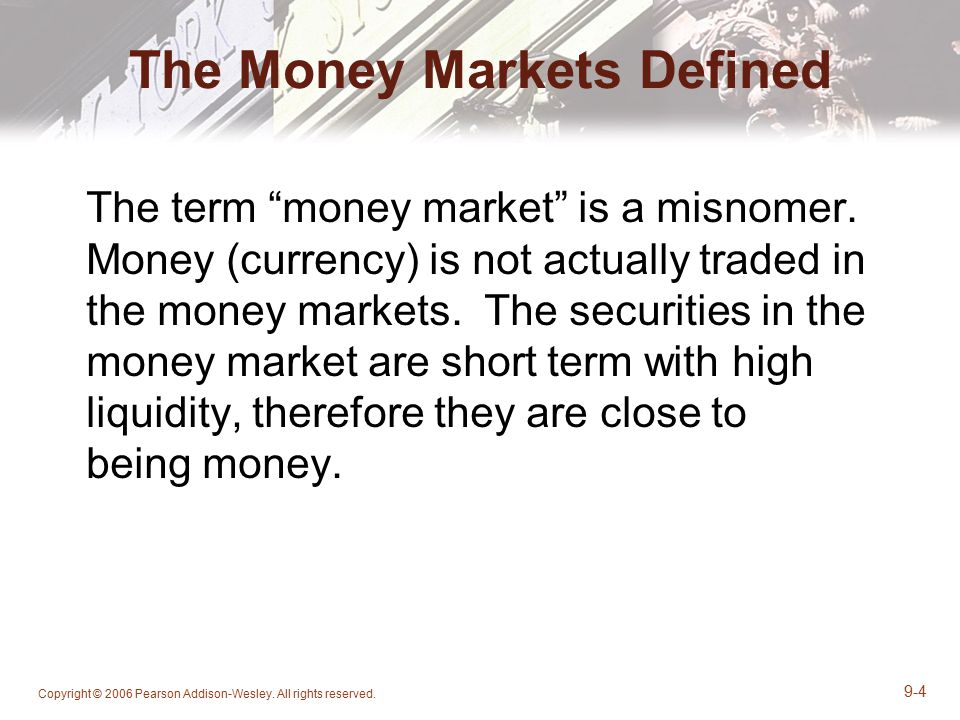 The Money Markets Defined