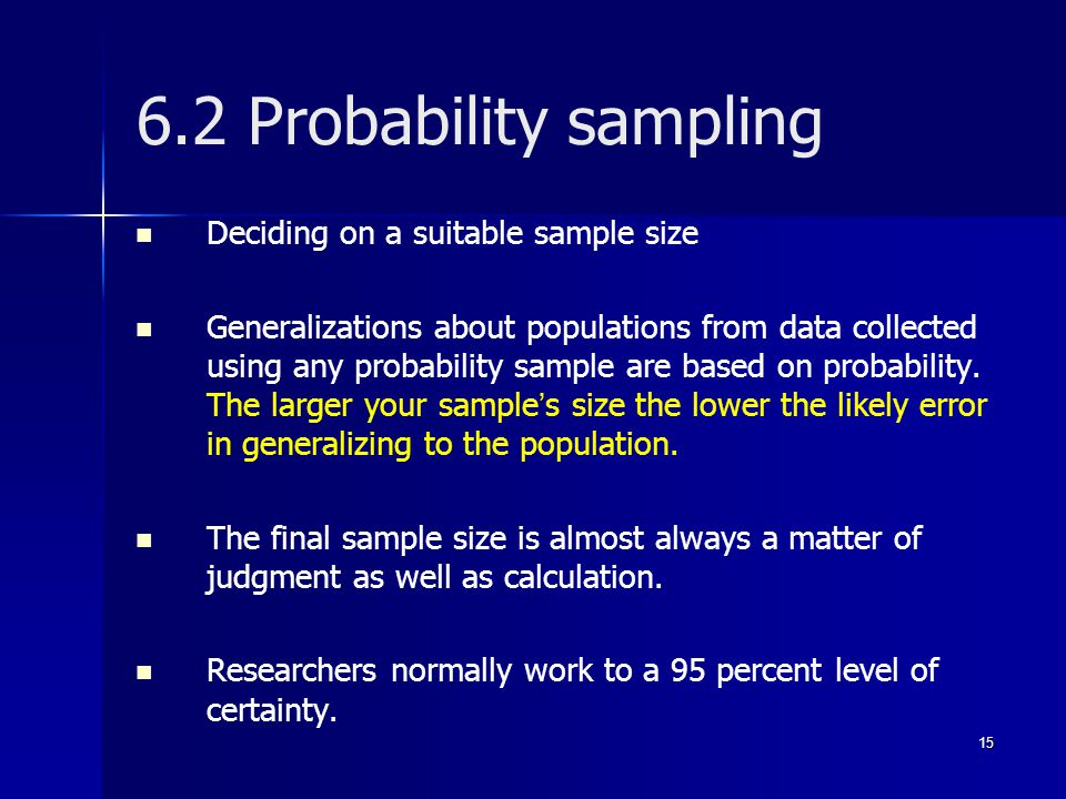 6.2 Probability sampling Deciding on a suitable sample size