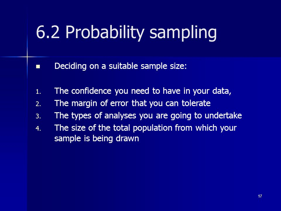 6.2 Probability sampling Deciding on a suitable sample size: