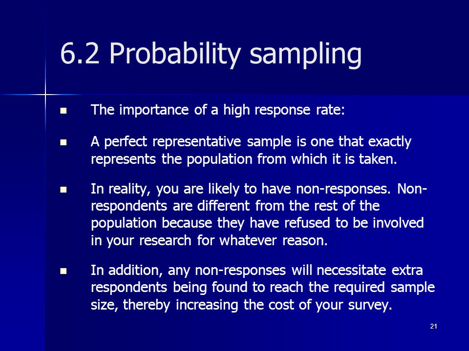 6.2 Probability sampling The importance of a high response rate: