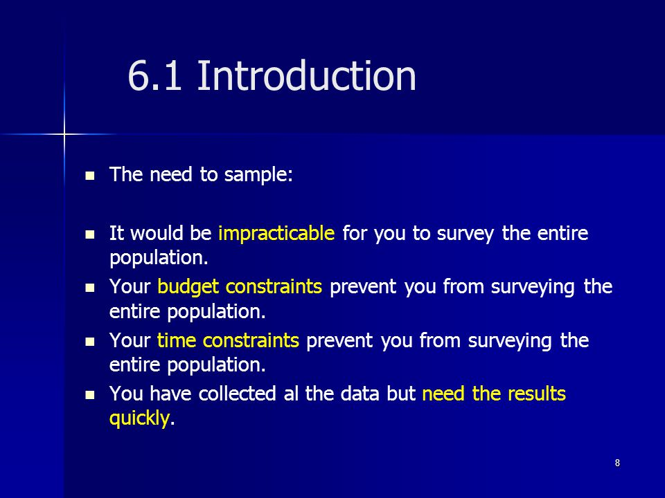 6.1 Introduction The need to sample: