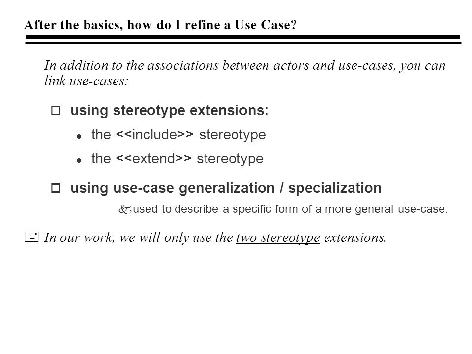 After the basics, how do I refine a Use Case