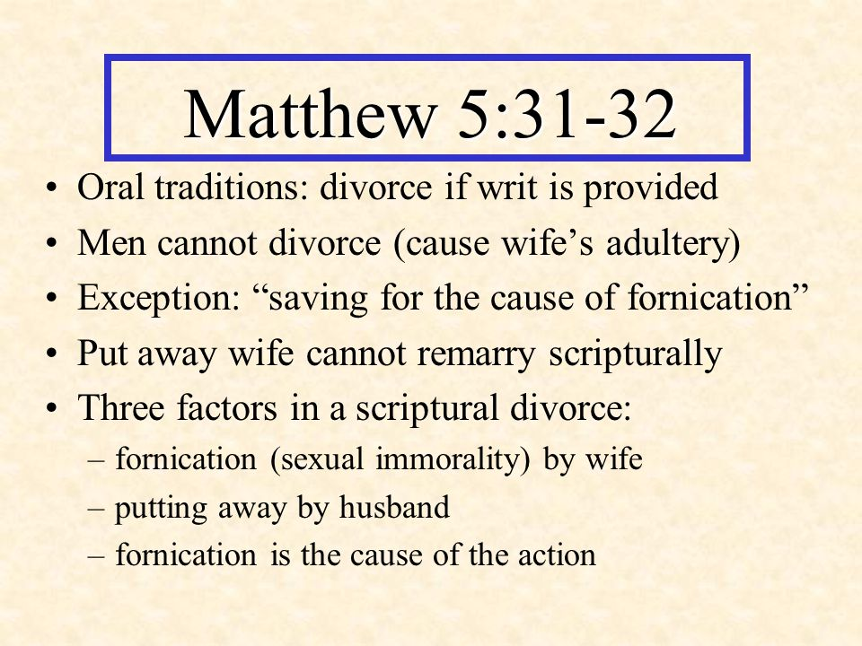 Matthew 5:31-32 Oral traditions: divorce if writ is provided