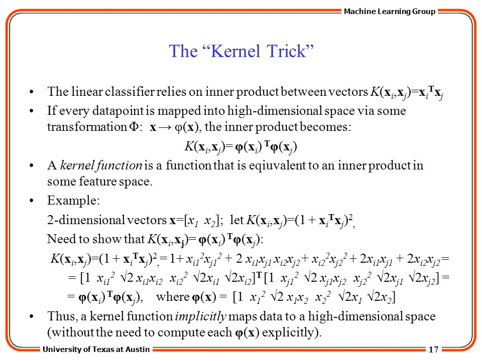 The Kernel Trick The linear classifier relies on inner product between vectors K(xi,xj)=xiTxj.