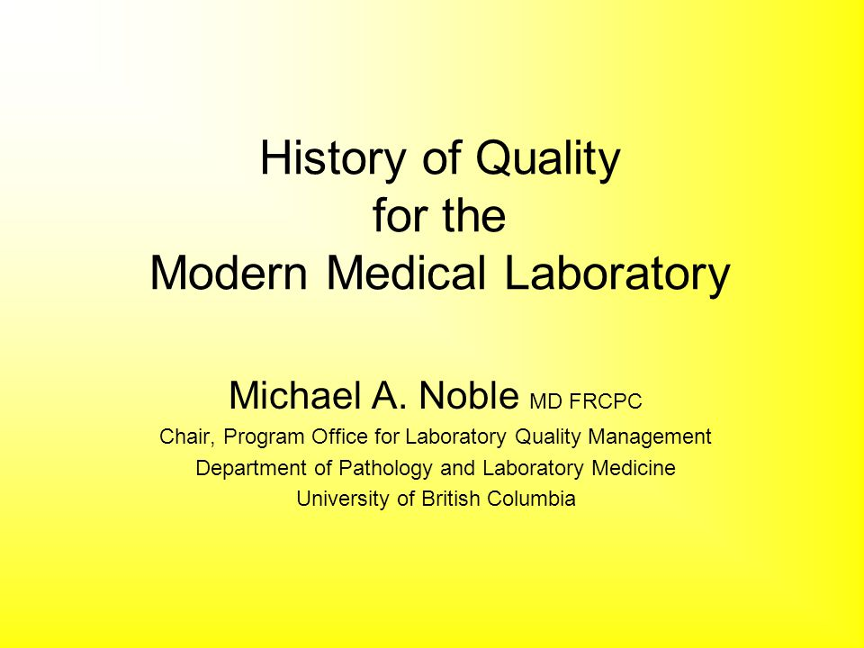 History of Quality for the Modern Medical Laboratory - ppt