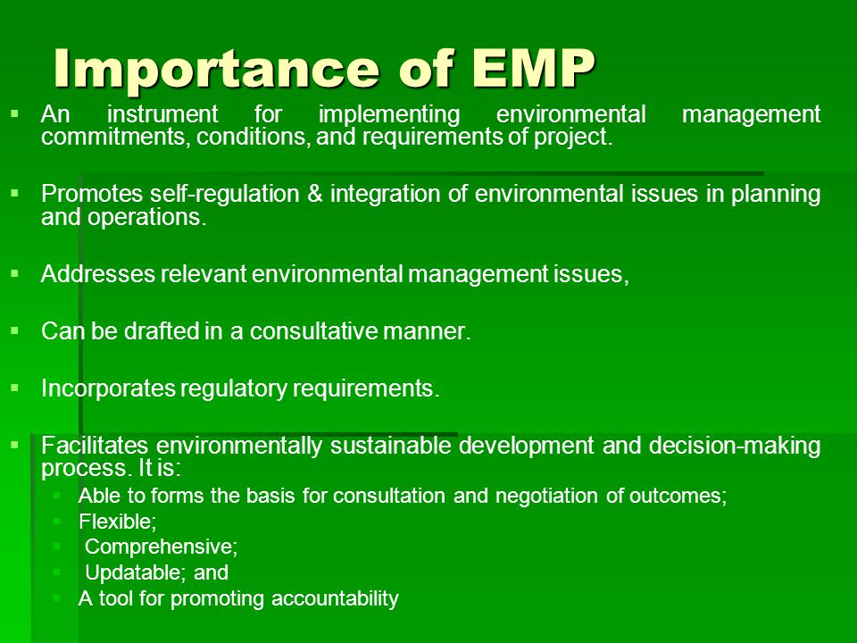 Importance of EMP An instrument for implementing environmental management commitments, conditions, and requirements of project.