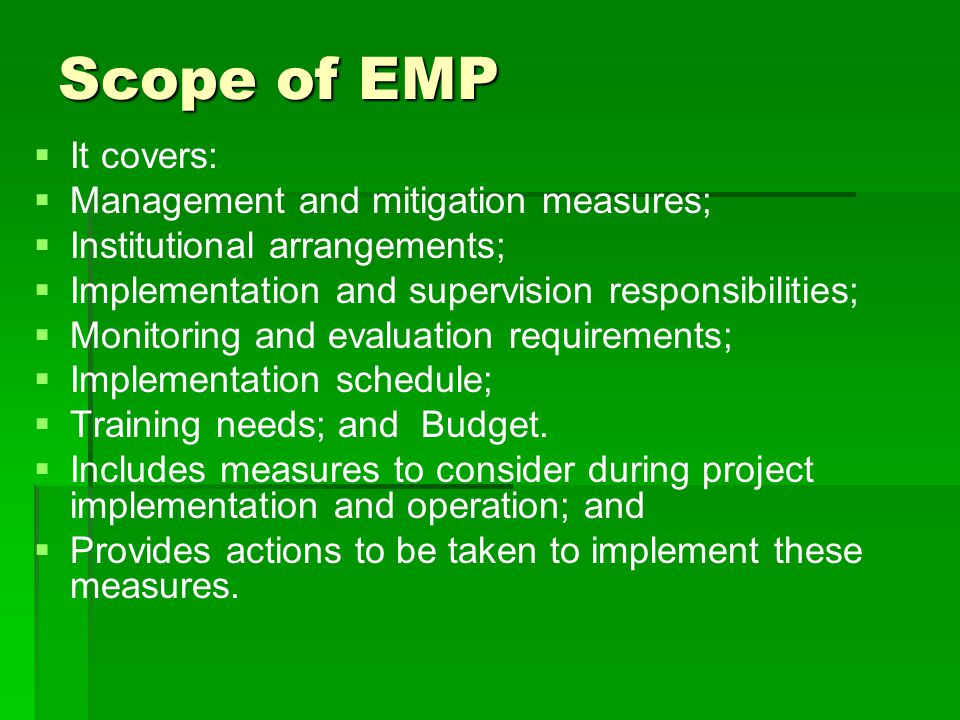 Scope of EMP It covers: Management and mitigation measures;