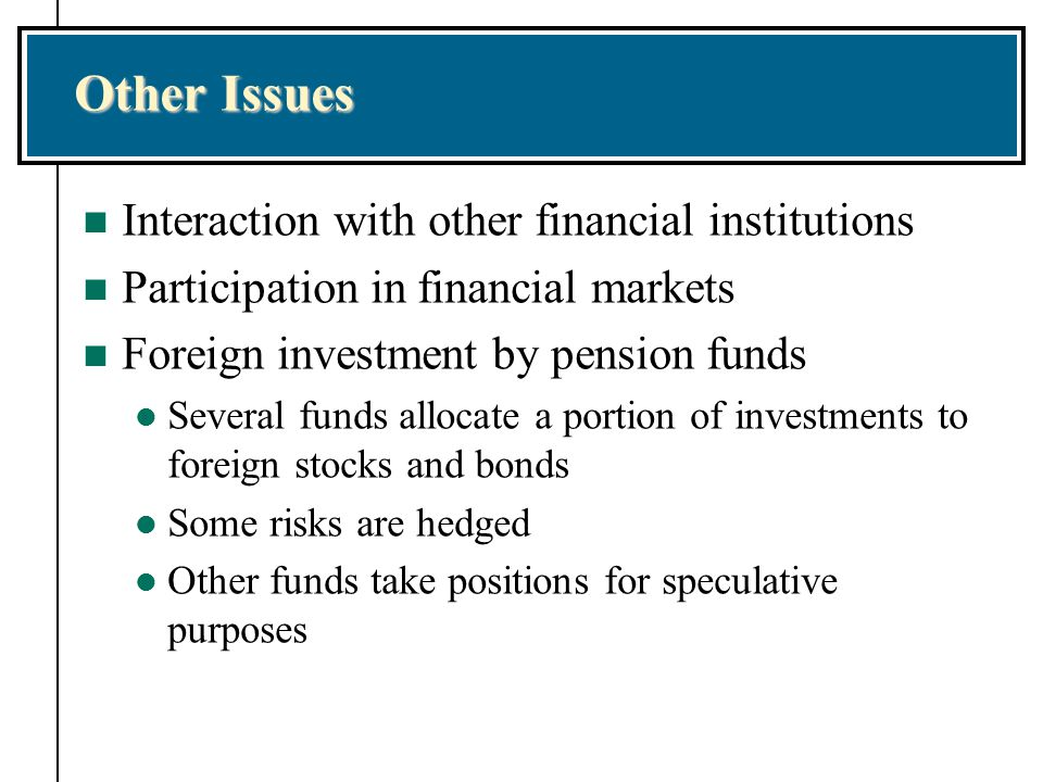 Other Issues Interaction with other financial institutions