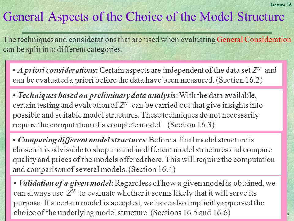 General Aspects of the Choice of the Model Structure
