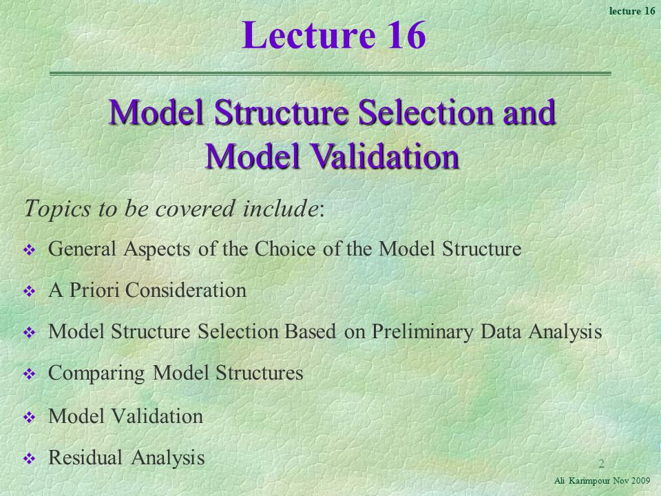 Model Structure Selection and Model Validation