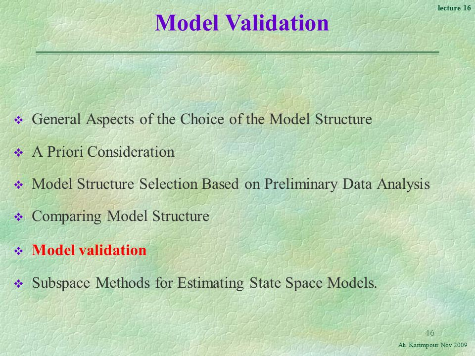 Model Validation General Aspects of the Choice of the Model Structure