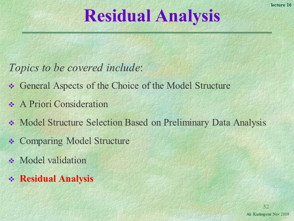 Residual Analysis Topics to be covered include: