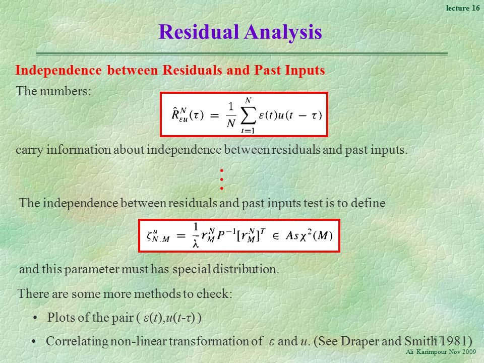 … Residual Analysis Independence between Residuals and Past Inputs