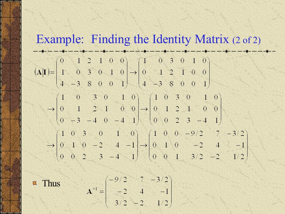 Example: Finding the Identity Matrix (2 of 2)