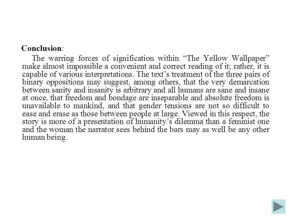 interpretations of gilmans the yellow wallpaper In charlotte perkins gilman's the yellow wallpaper, how is the resting cure applied to the main character.