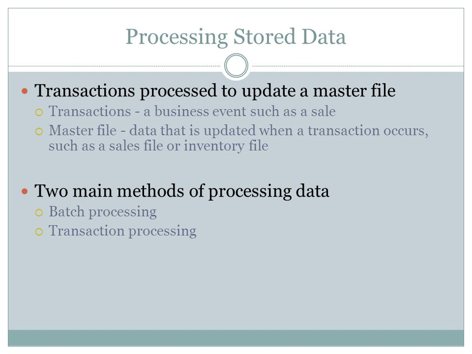 Processing Stored Data