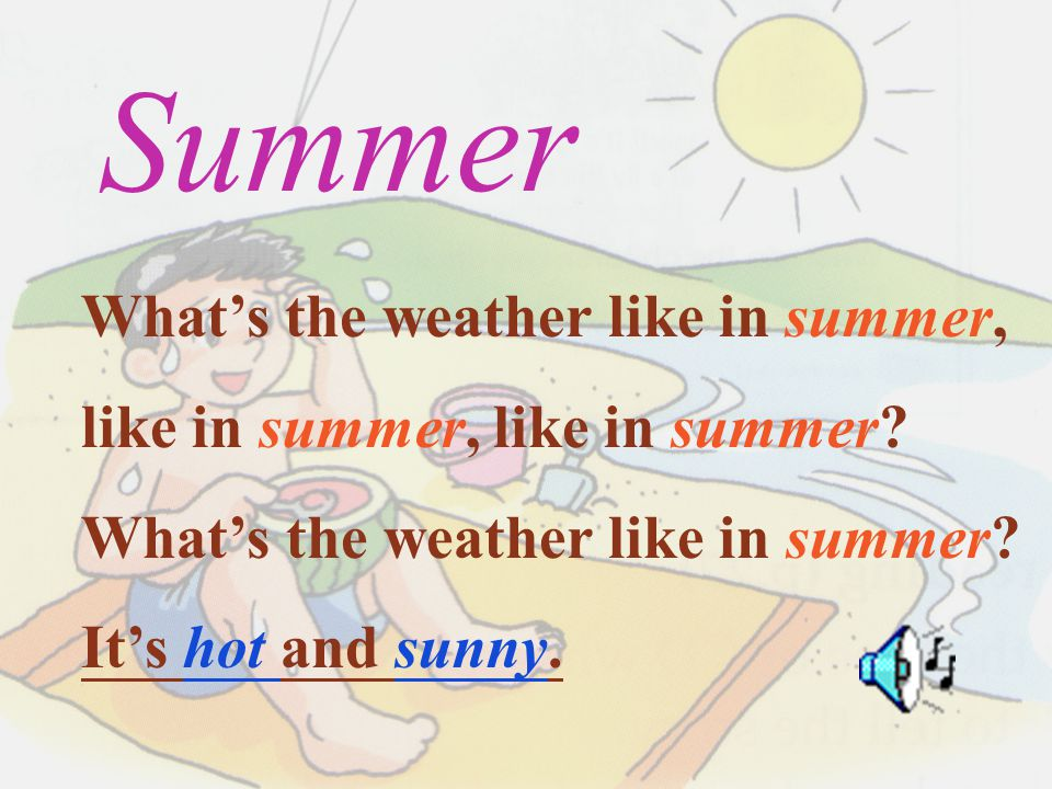 Summer What's the weather like in summer,