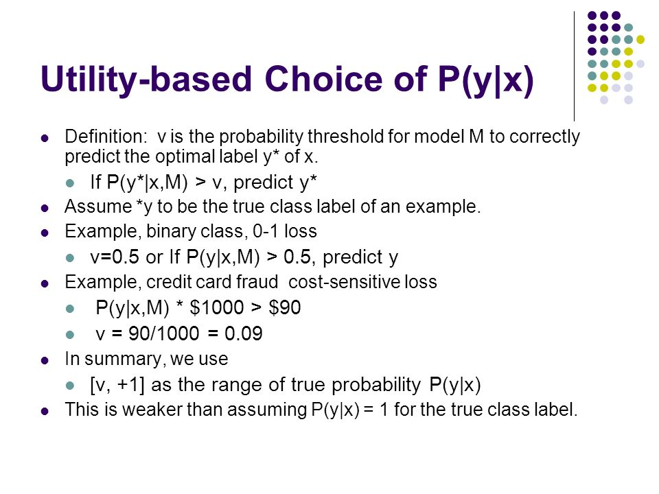 Utility-based Choice of P(y|x)