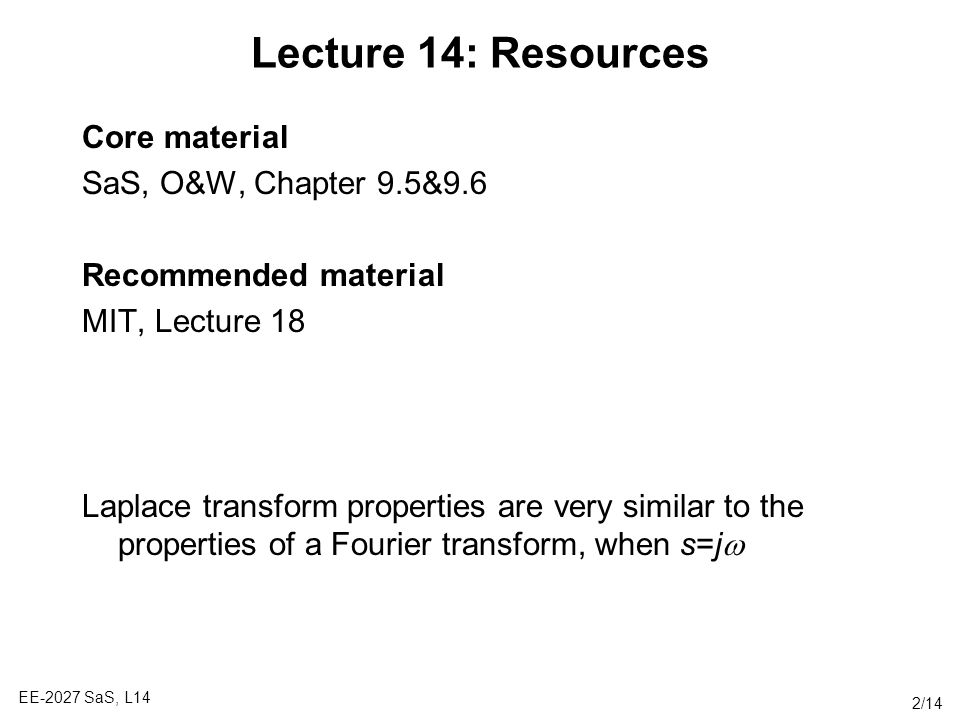 Lecture 14: Resources Core material SaS, O&W, Chapter 9.5&9.6