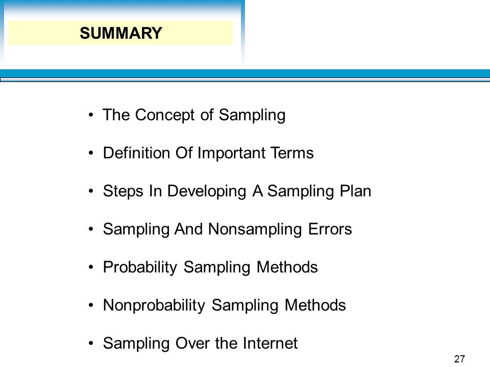 SUMMARY The Concept of Sampling. Definition Of Important Terms. Steps In Developing A Sampling Plan.