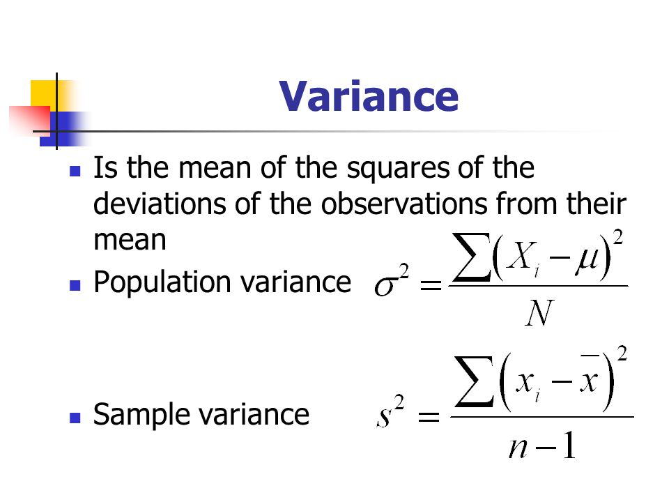 Variance Is the mean of the squares of the deviations of the observations from their mean. Population variance.
