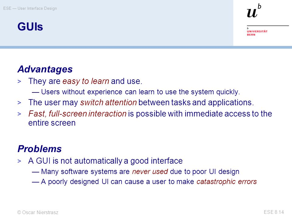 GUIs Advantages Problems They are easy to learn and use.