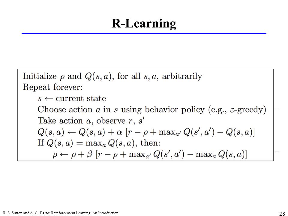R-Learning R. S. Sutton and A. G. Barto: Reinforcement Learning: An Introduction