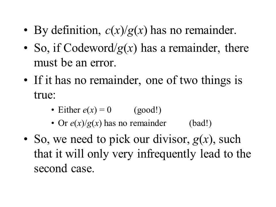 By definition, c(x)/g(x) has no remainder.