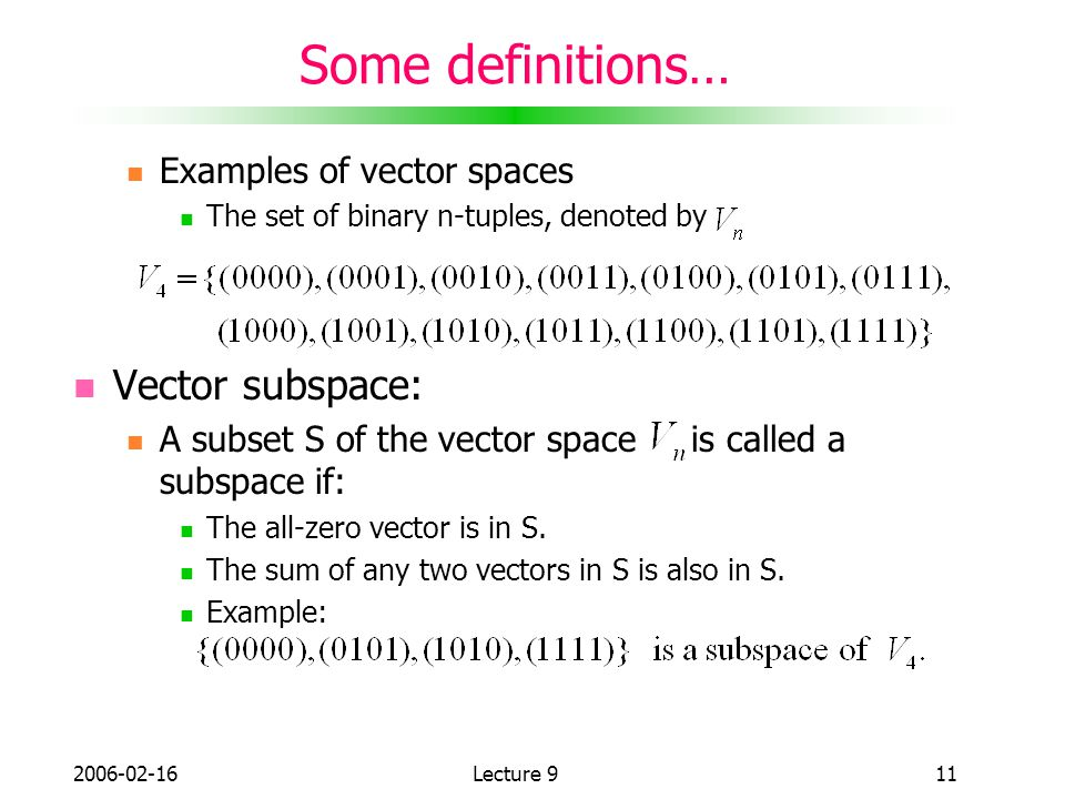 Some definitions… Vector subspace: Examples of vector spaces
