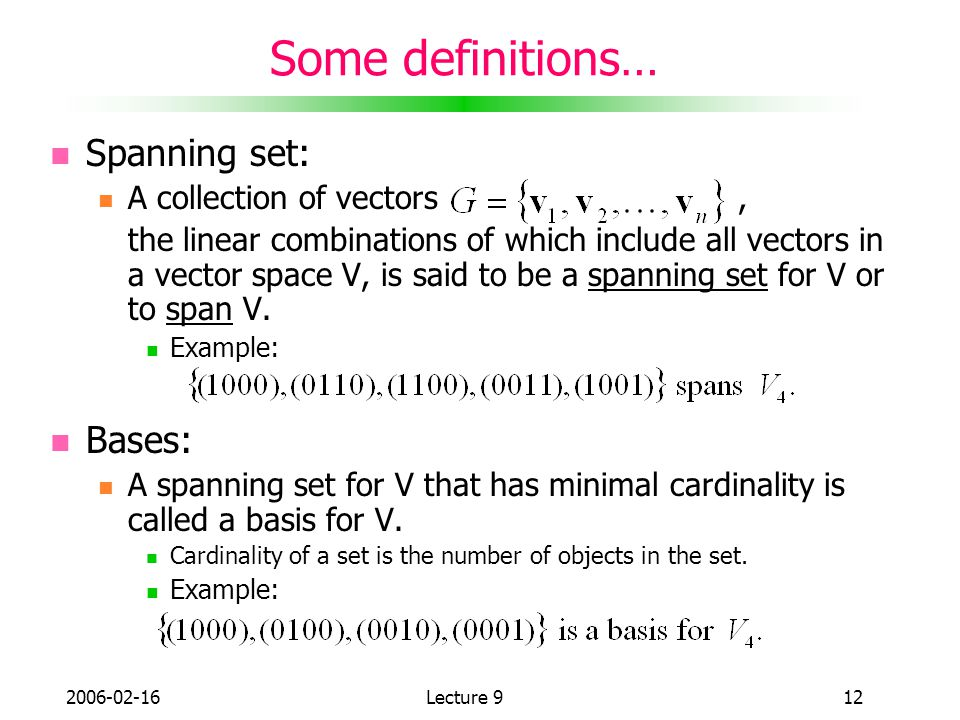 Some definitions… Spanning set: Bases: A collection of vectors ,